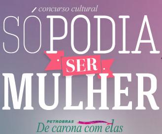 "Concurso Cultural ""SÓ PODIA SER MULHER"""