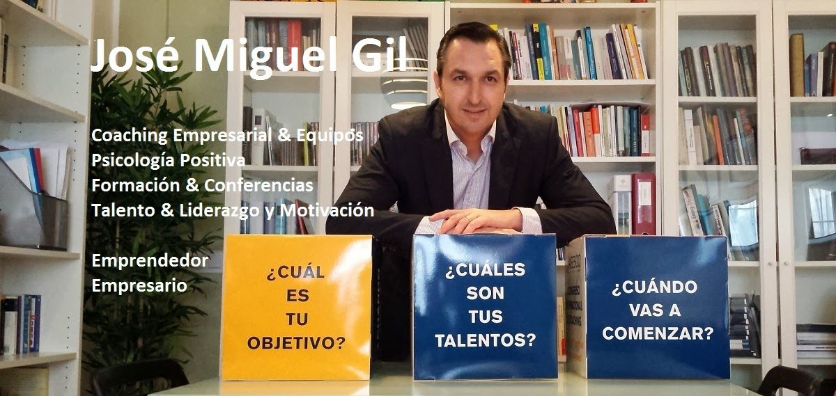 José Miguel Gil,Coaching Empresarial,Coaching Personal,Cursos de Coaching, liderazgo, motivación,