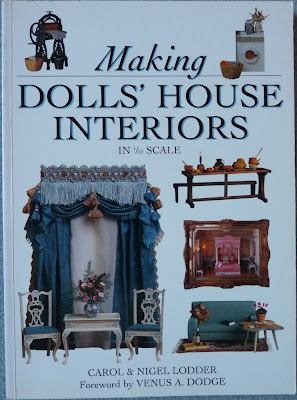 Making DOLLS' HOUSE INTERIORS in 1/12 scale,Carol & Nigel LODER