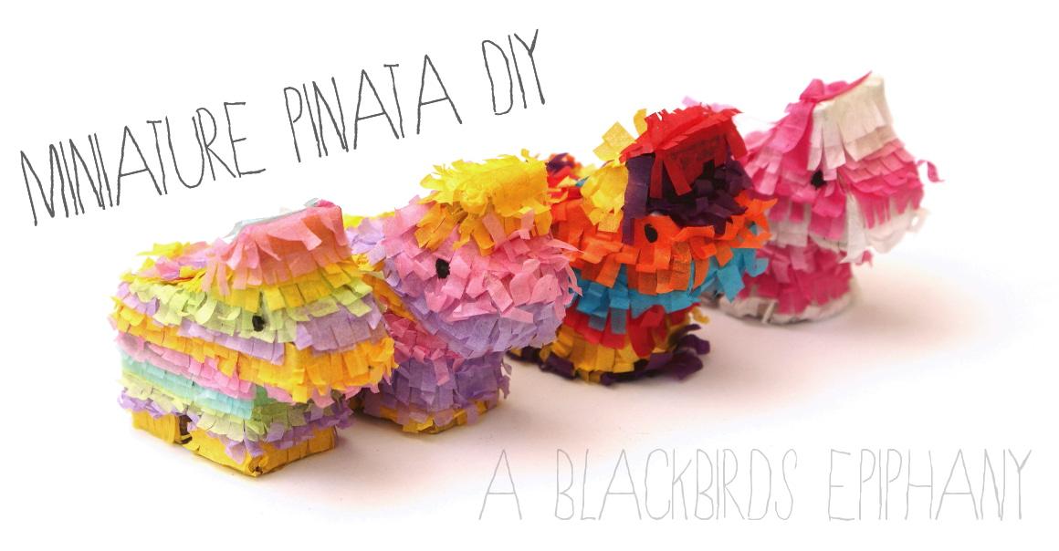 Miniature pinata diy tutorial a blackbird s epiphany uk women s