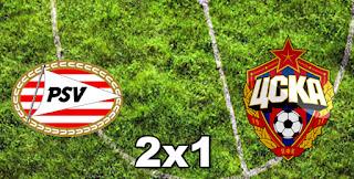 PSV 2x1 CSKA