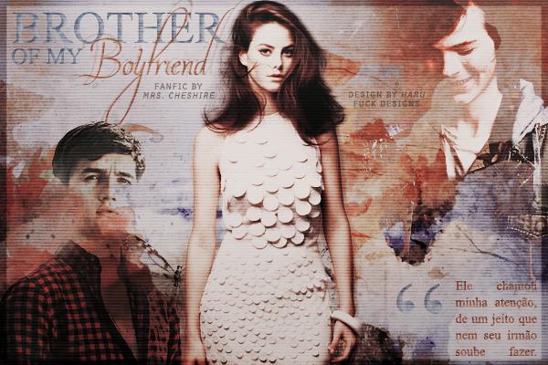 CF: Brother of My Boyfriend. (Mrs. Cheshire)