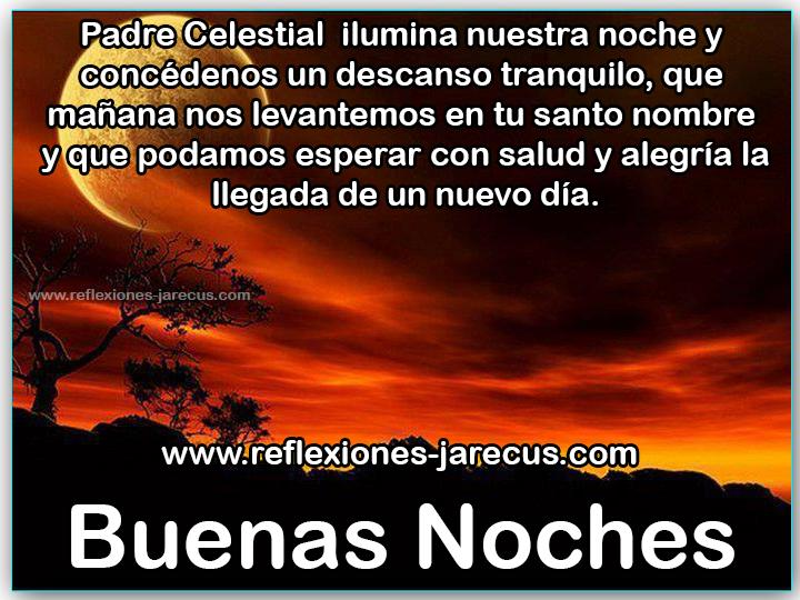Buenas noches - Padre Celestial  ilumina nuestra noche