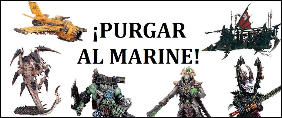 ¡Purgar al Marine!