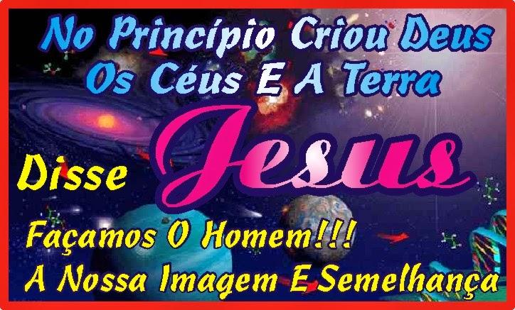 Disse Jesus Façamos O Homem À Nossa Imagem e Semelhança