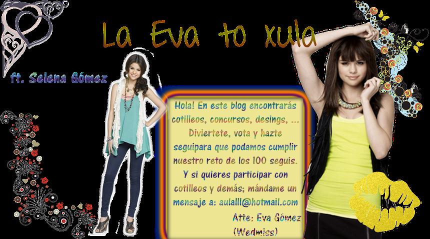 La Eva To Xula