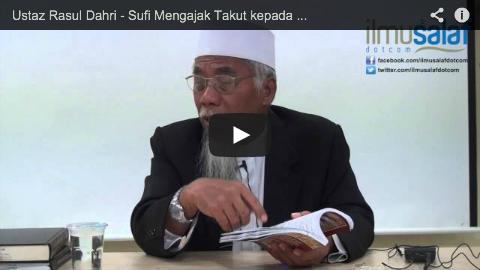 Ustaz Rasul Dahri – Sufi Mengajak Takut kepada Allah, Tapi Bukan dengan Ilmu