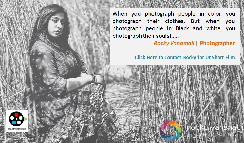 ROCKY VANAMALI PHOTOGRAPHER FOR SHORT FILMS