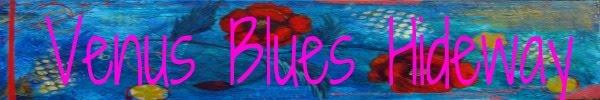 Venus Blues Hideaway