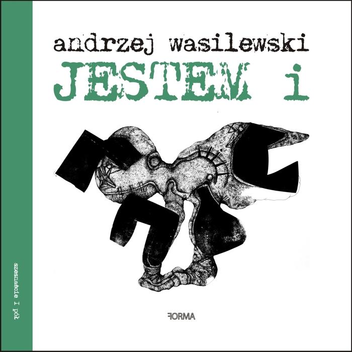 """""""Jestem i"""" Andrzej Wasilewski"""