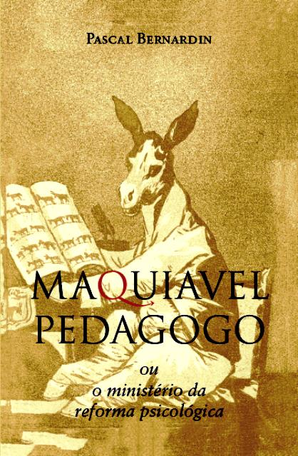 EDUCAÇÃO NA NOVA ORDEM MUNDIAL: MAQUIAVEL PEDAGOGO