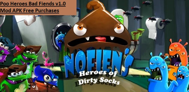 Poo Heroes Bad Fiends v1.0 Mod APK Free Purchases