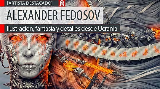 Ilustración, fantasía y detalles de ALEXANDER FEDOSOV.