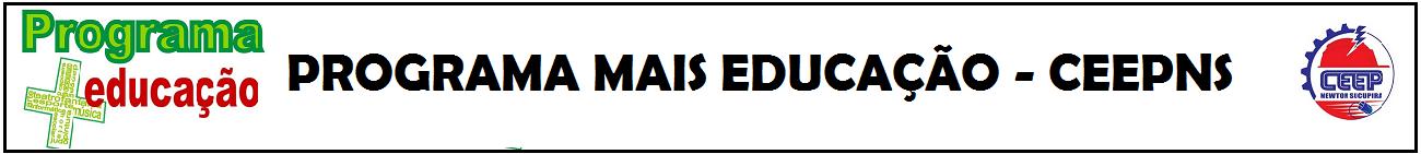 Programa Mais Educação - CEEPNS