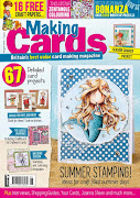 CURRENTLY PUBLISHED ON THE COVER OF THE AUGUST ISSUE OF MAKING CARDS MAGAZINE