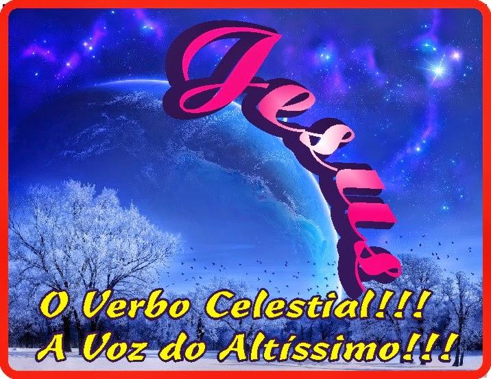 O Verbo Celestial do Altíssimo Jesus
