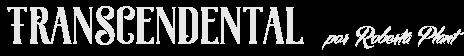 Transcendental | Roberta Plant