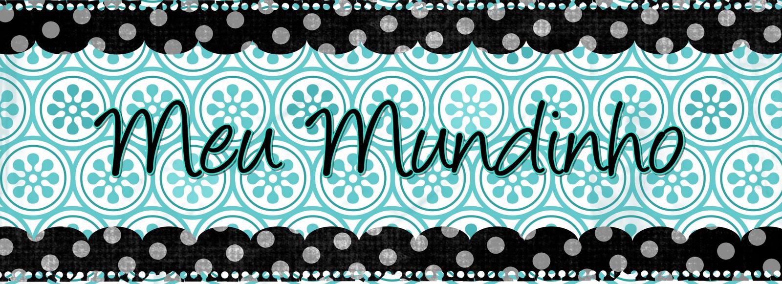 ~♥~ Meu Mundinho ~♥~