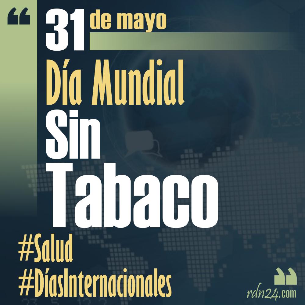 31 de mayo – Día Mundial Sin Tabaco #DíasInternacionales