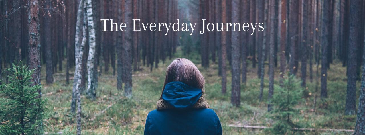 The Everyday Journeys
