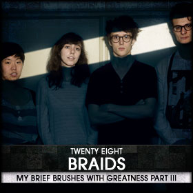 My Brief Brushes With Greatness Part III: 28. Braids