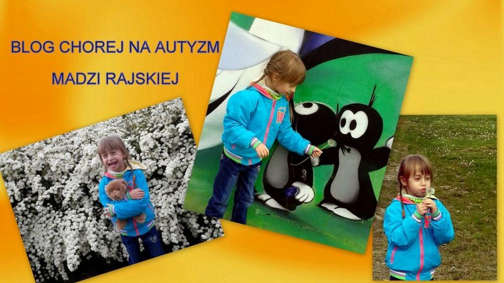 Blog Madzi Rajskiej - dziewczynki chorej na autyzm