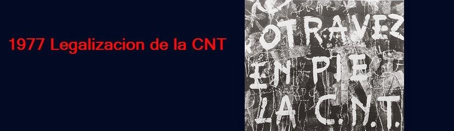 1977 Legalizacion de la CNT