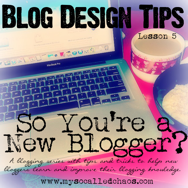 New Blogger Series: Blog Design Tips