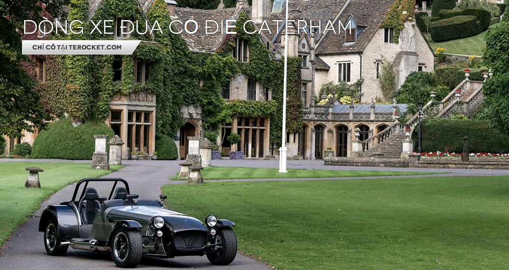 Các dòng xe Caterham & mẫu xe đua cổ điển Caterham