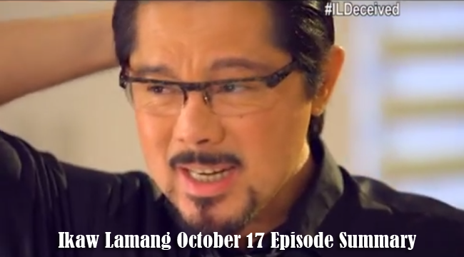 ABS-CBN Ikaw Lamang October 17 Episode Summary: Unending Duel