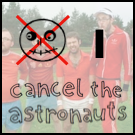 Cancel The Astronauts Take Over