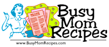 Busy Moms Recipes
