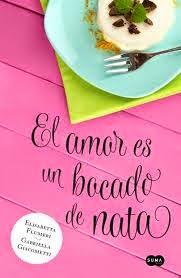 """Llibre recomenat: """"El amor es un bocado de nata"""""""