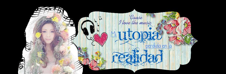 Mi Utopía perdida en la Realid...