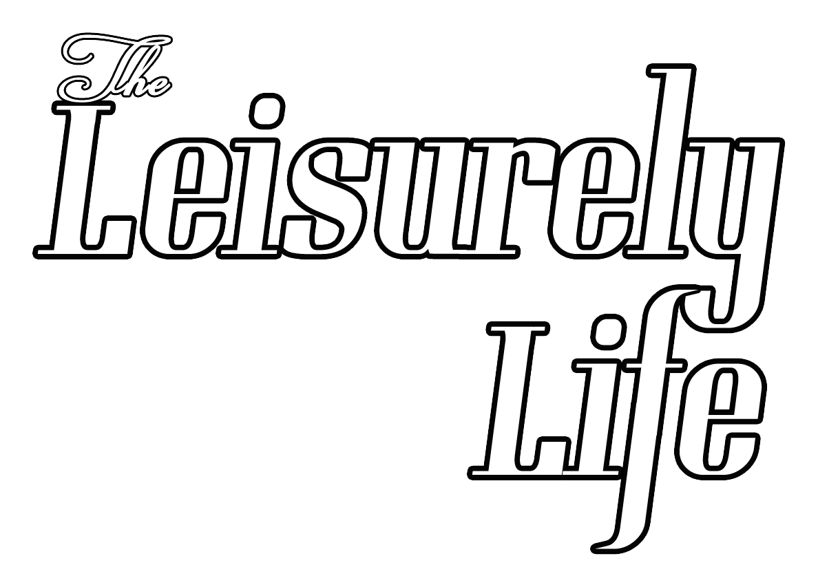 The Leisurely Life