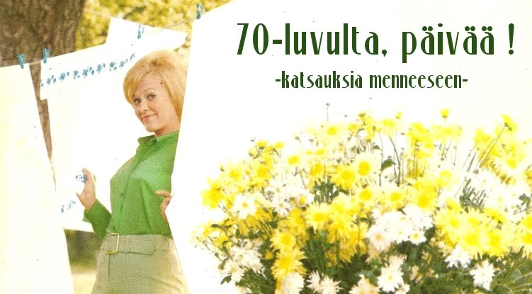 70-luvulta, piv !