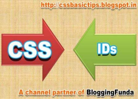 CSS IDs are similar to css classes but starts with a hash (#) tag instead of dot (.).