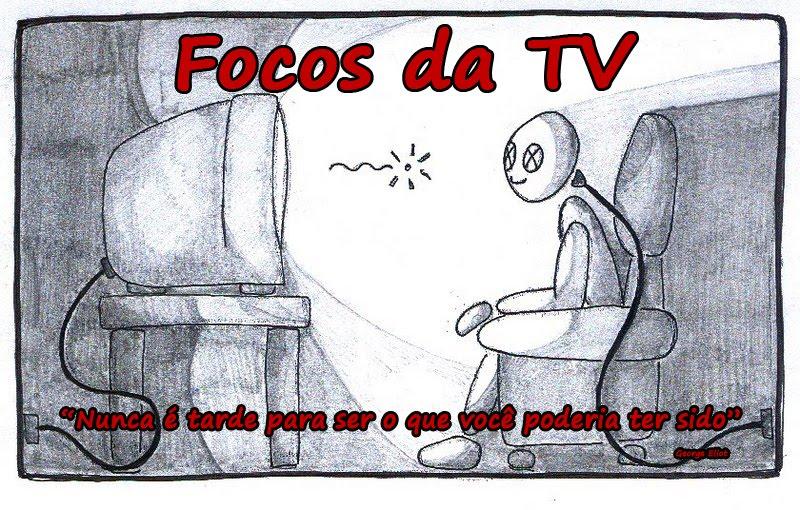 Focos da TV