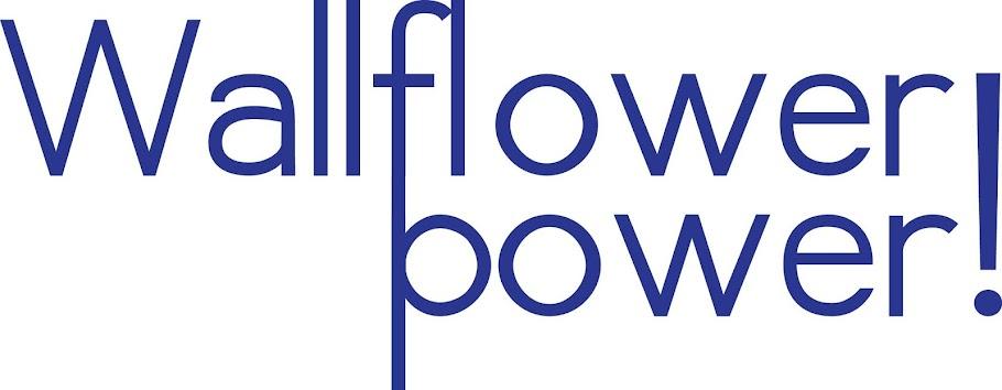 Wallflower Power!