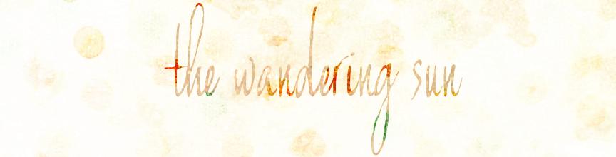 the wandering sun