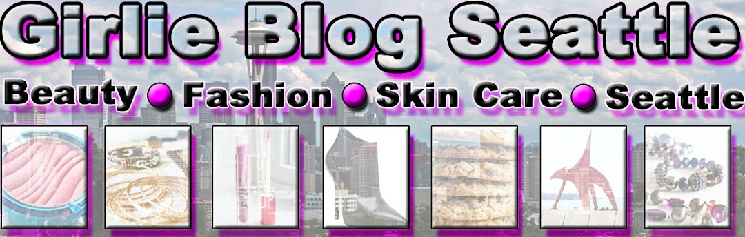 ** Beauty Fashion Skin Care Blog - Girlie Blog Seattle **