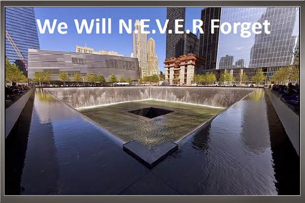 Thursday, Sept 11, 2014 - [[[[[[[[[[[[[[[[[[[[[[[[[ We Will N.E.V.E.R. Forget ]]]]]]]]]]]]]]]]]]]]]