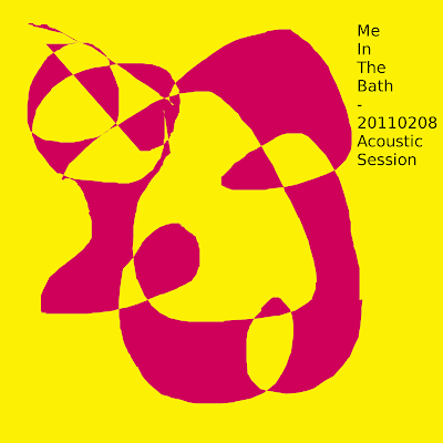Me In The Bath - 20110208 Acoustic Session (2011)