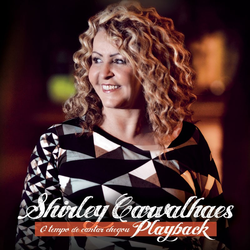 CD - Shirley Carvalhaes - O Tempo de Cantar Chegou - Play Back - 2012
