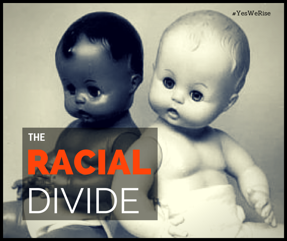 The racial divide | Yes, We Rise