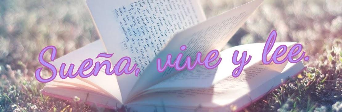 Sueña, vive y lee.