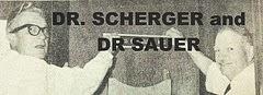 DR. SCHERGER & DR. SAUER STORY