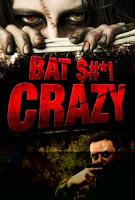 Bat $#*! Crazy (2011)