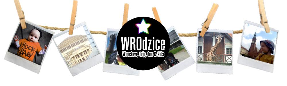 WROdzice - Wrocławski blog o dzieciach, mieście, wycieczkach. Blog dla rodziców z Wrocławia