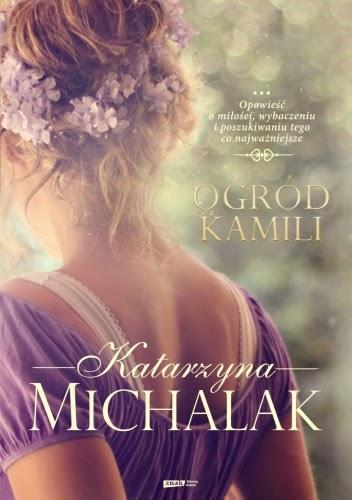 """""""Ogród Kamili"""" Katarzyna Michalak"""